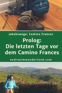 Camino Francés - Prolog: Die Tage vor der Abreise #nervenflattern #rückzieher #panikattacke #vorfreude #abenteuer #fernwanderung #wandern #caminodesantiago #camino #caminofrances #spanien #pilgern #läuftbeiihr