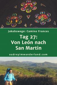 Camino Francés - Tag 27: Von Leon nach San Martin #fernwanderung #wandern #caminodesantiago #camino #caminofrances #spanien #pilgern #kastilien #castillayleon #läuftbeiihr #leon #kathedrale