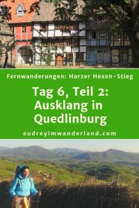 Harzer Hexen-Stieg: Ausklang in Quedlinburg #harz #hexenstieg #deutschland #wanderung #fernwanderung #wandern #fernwandern #rucksack #wanderblog #wanderblogger #outdoorblog #quedlinburg#läuftbeiihr