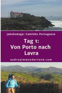 Caminho Portugues - Tag 1: Von Porto nach Lavra #caminodesantiago #camino #caminhoportugues #Santiago #fernwanderung #wandern #spanien #portugal #pilgern #santiagodecompostella #outdoor #reiseblogger #wanderblog #reiseblog #läuftbeiihr