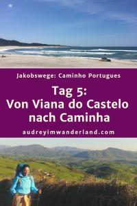 Caminho Portugues - Tag 5: Von Viana nach Caminha #caminodesantiago #camino #caminhoportugues #Santiago #fernwanderung #wandern #spanien #portugal #pilgern #santiagodecompostella #outdoor #reiseblogger #wanderblog #reiseblog #läuftbeiihr