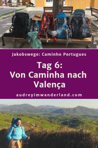 Caminho Portugues - Tag 6: Von Caminha nach Valenca #caminodesantiago #camino #caminhoportugues #Santiago #fernwanderung #wandern #spanien #portugal #pilgern #santiagodecompostella #outdoor #reiseblogger #wanderblog #reiseblog #läuftbeiihr